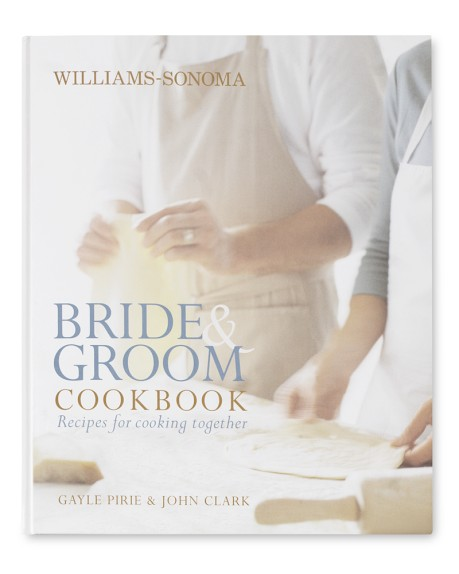 williams sonoma bride groom cookbook williams sonoma bride groom ...
